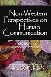 Non-Western Perspectives on Human Communication By Min-Sun Kim 248 pages SAGE
